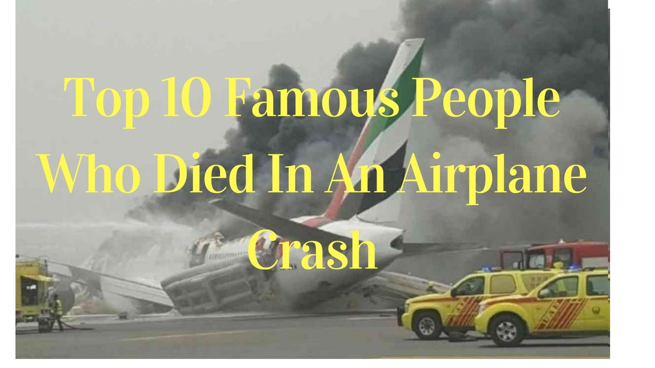 Famous People Who Died in Aviation Accidents