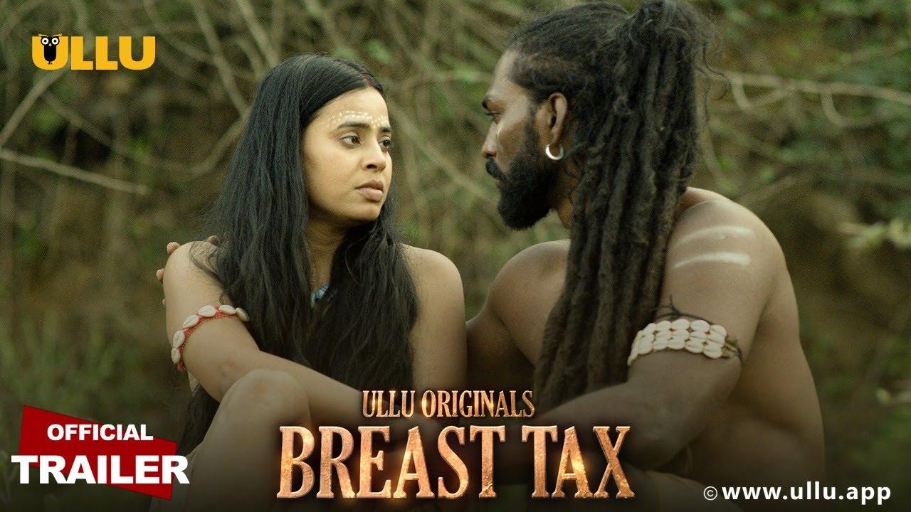 Download Breast Tax I Ullu Originals I Releasing: 6th April