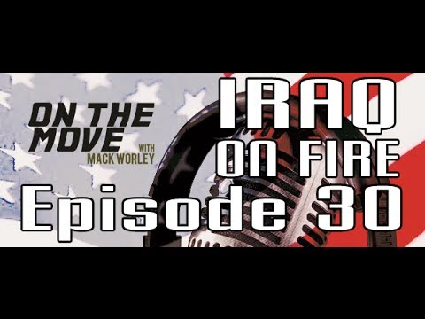 The Mack Attack | Iraq On Fire | Episode 30 | OnTheMoveShow