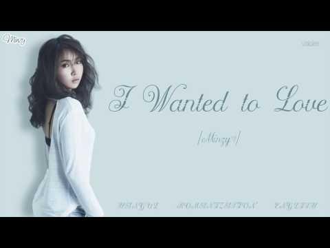 [HAN ROM ENG] Minzy (공민지) - I Wanted To Love (사랑하고 싶었던 거야) (Color Coded Lyrics)