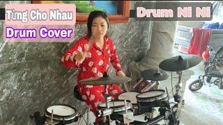 Từng Cho Nhau Tropical House - Drum Ni Ni Cover