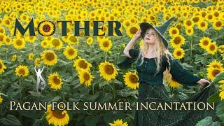 Mother (Pagan Folk Summer Incantation) - Lammas | Manifest Abundance - Priscilla Hernandez