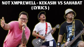 Download lagu NOT XMPREWELL KEKASIH vs SAHABAT Lyrics MP3