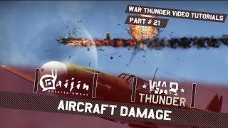 Aircraft Damage - War Thunder Video Tutorials Pt. 21
