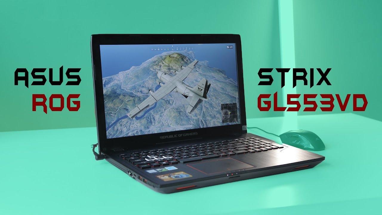 ASUS ROG Strix GL553VD - Laptop tầm giá 20 triệu đáng mua?