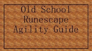 Old School Runescape Guide [Agility] Fastest 1-99. Rooftop Course XP Rates.