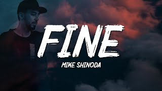 Mike Shinoda - fine (Lyrics)