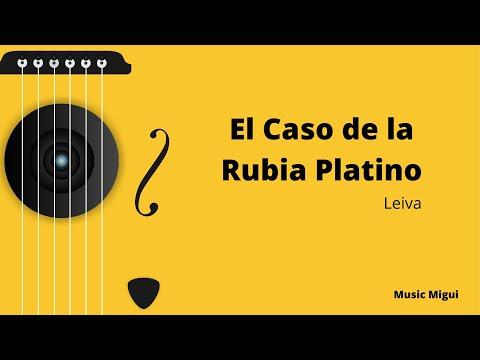 el-caso-de-la-rubia-platino-(leiva)-lyrics