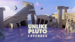 Unlike Pluto - Lavender