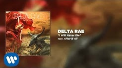 Delta Rae - I Will Never Die [Official Audio]