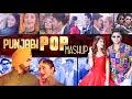 Punjabi Mashup - Best Punjabi Pop Song Mashup - Hindi Bollywood Romantic Songs