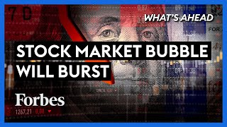 Stock Market Bubble Will Burst & Inflation Is Coming - Steve Forbes | What's Ahead | Forbes