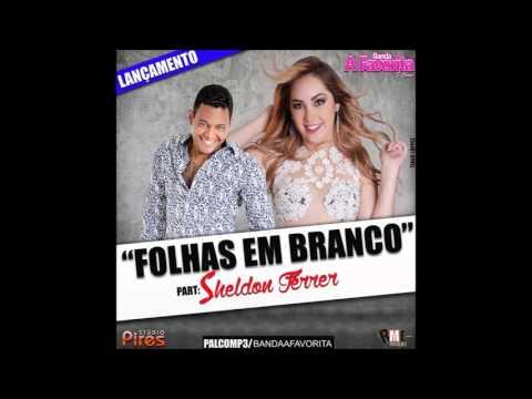 BANDA A FAVORITA FEAT. SHELDON FERRER - FOLHAS EM BRANCO | MÚSICA NOVA 2015
