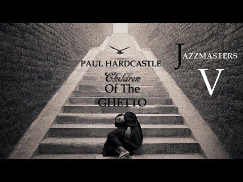 Paul Hardcastle ft Helen Rogers - Children of the Ghetto [Jazzmasters V]
