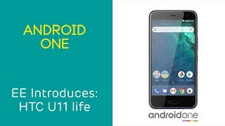 EE Introduces: HTC U11 life - Android One