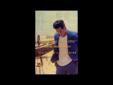 Tibetan Love Song 'Reason' Singer: Tenzin Sangpo (Beautiful Tibetan Love Song)