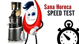 Sana Horeca EUJ-909 - Juicing Speed Test