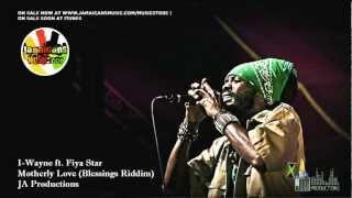 I-Wayne ft. Fiya Star - Motherly Love (Blessings Riddim)