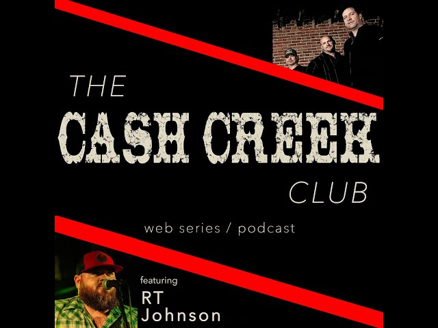 The Cash Creek Club #37 (special guest RT Johnson) Country Music Talk Show