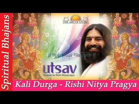 Kali Durga - Rishi Nitya Pragya - Art of Living Bhajan