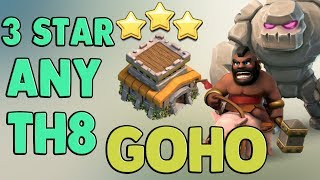 TH8 War Strategy | GOHO Attack 2017 New | 3 STAR ANY TOWN HALL 8 | With 4 Replay | Clash Of Clans