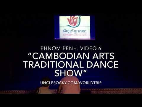 "Phnom Penh. Video 6 ""Cambodian Arts Traditional Dance Show"""