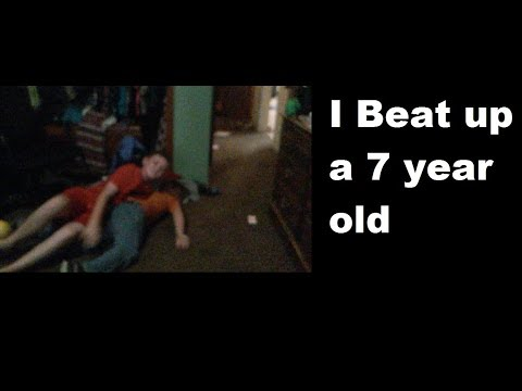 I beat up a 7 year old