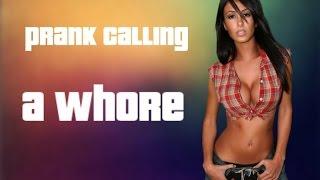 Prank Calling a WHORE (FUNNY PRANK CALLS)