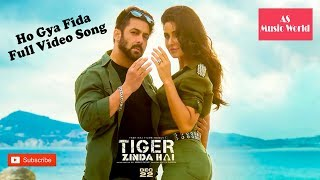 Ho Gaya Fida - Tiger Zinda Hai ft. Ankit Tiwari 2017 Full Video Song
