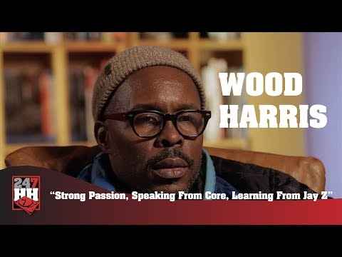 Wood Harris  Strong Passion, Speaking From Core, Learning From Jay Z 247HH Exclusive