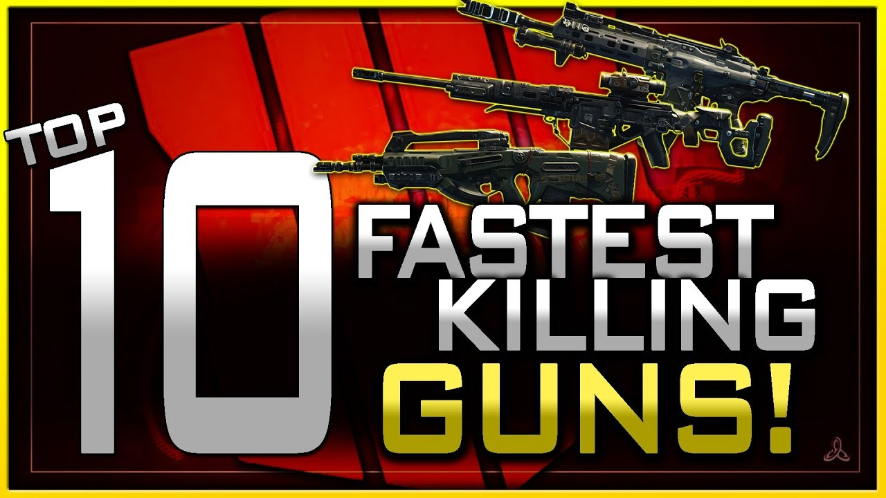 Top 10 Fastest Killing Guns In Black Ops 4 Multiplayer