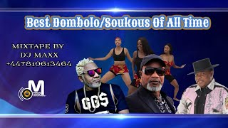 Best Ndombolo/Soukous Of All Time | Official Mixtape By Dj Maxx | Maxx Music Ent. ™