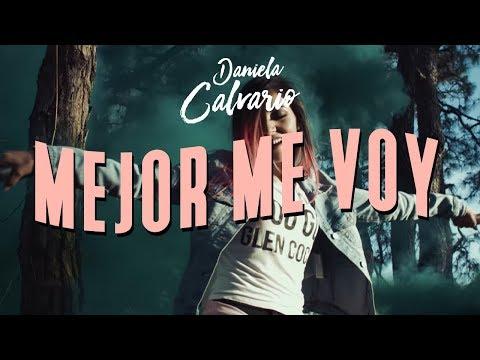 Daniela Calvario - Mejor Me Voy (VIDEO OFICIAL)