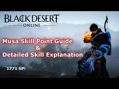 BDO - Musa Skill Guide & Explanation for 2017