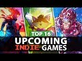 Top 16 NEW Upcoming Indie Games of 2018-2019