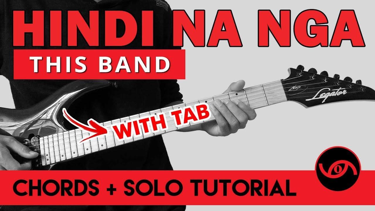 Hindi Na Nga - This Band CHORDS + SOLO + OUTRO Guitar Tutorial (WITH TAB)