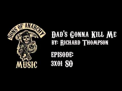 Dad's Gonna Kill Me - Richard Thompson | Sons of Anarchy | Season 3
