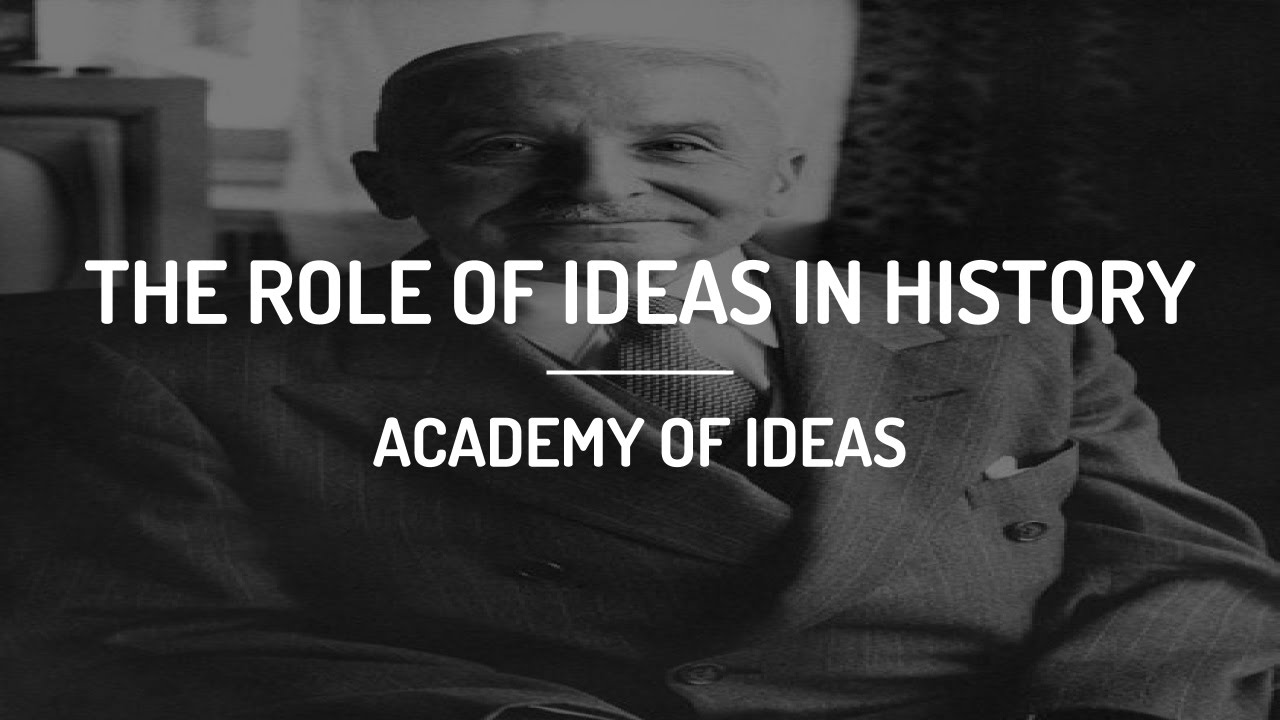 The Role of Ideas in History