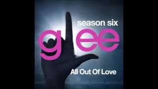 Glee - All Out Of Love (DOWNLOAD MP3+LYRICS)