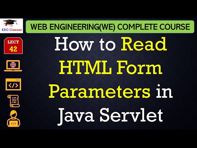 How to Read HTML Form Parameters in Java Servlet