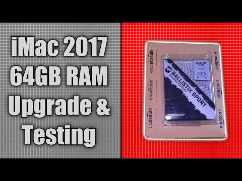 iMac 5K 2017 Memory Upgrade To 64GB - Testing & Benchmark