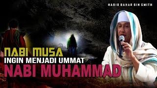 Nabi MUSA ingin Menjadi Umat Nabi Muhammad Karena Kemuliaanya Habib Bahar Bin Smith