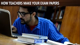 How Teachers Make Exam Papers