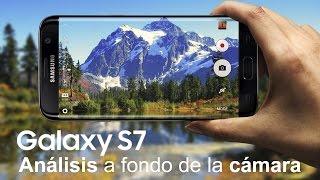 Cámara Samsung Galaxy S7 | S7 Edge: Análisis a fondo