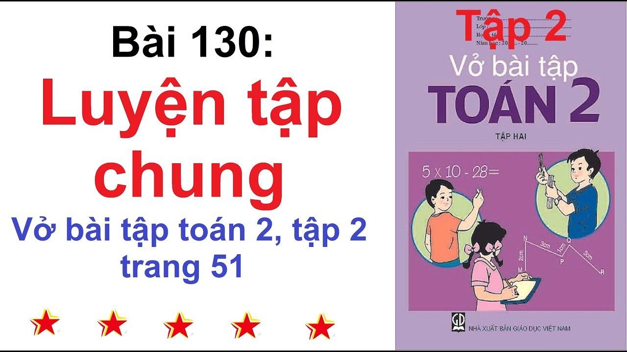 Vở bài tập toán 2 tập 2 – Bài 130 – Luyện tập chung trang 51