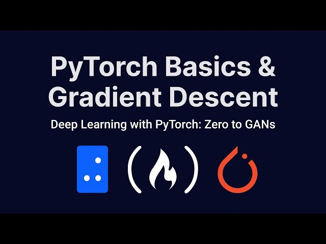 PyTorch Basics and Gradient Descent | Deep Learning with PyTorch: Zero to GANs | Part 1 of 6