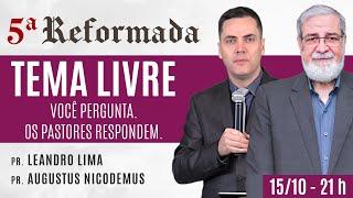 ???? TEMA LIVRE - Augustus Nicodemus e Leandro Lima #5aReformada