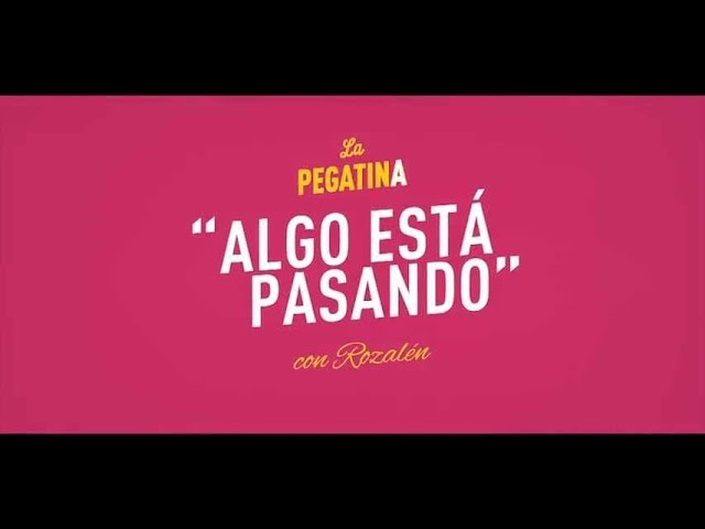 la-pegatina-algo-esta-pasando-feat-rozalen-lyric-video-la-pegatina