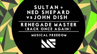 Sultan + Ned Shepard vs John Dish - Renegade Master (Back Once Again)  + DOWNLOAD LINK