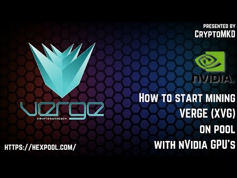 How to start mining VERGE XVG on pool with NVIDIA GPU
